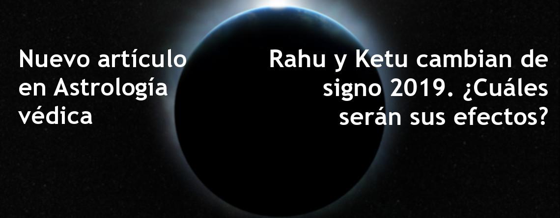 Rahu y Ketu cambian de signo en 2019. ¿Cuáles serán sus efectos?